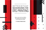 Better Bitmap Backgrounds for DTG Printing