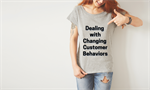 5 Ways to Respond to the New Behaviors of Customers