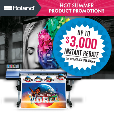 Summer Savings on Roland Digital Printers & Signage Systems