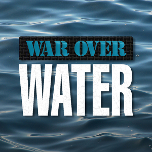 The War Over Water