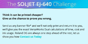 Think it can be printed cheaper? Let Roland DG prove you wrong