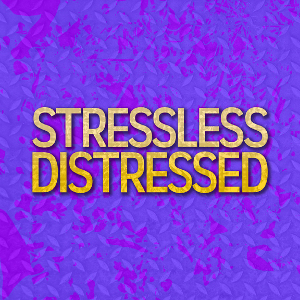 Stressless Distressed