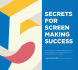 5 Secrets for Screen Making Success